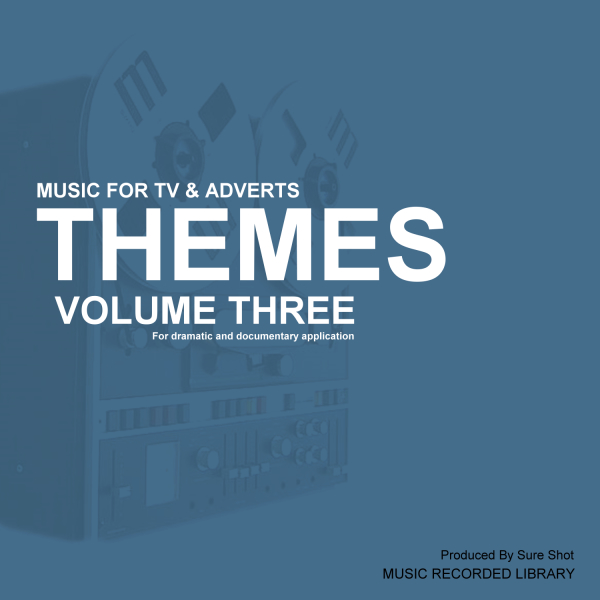 Track Title : Themes Vol 3 - Music for TV Adverts