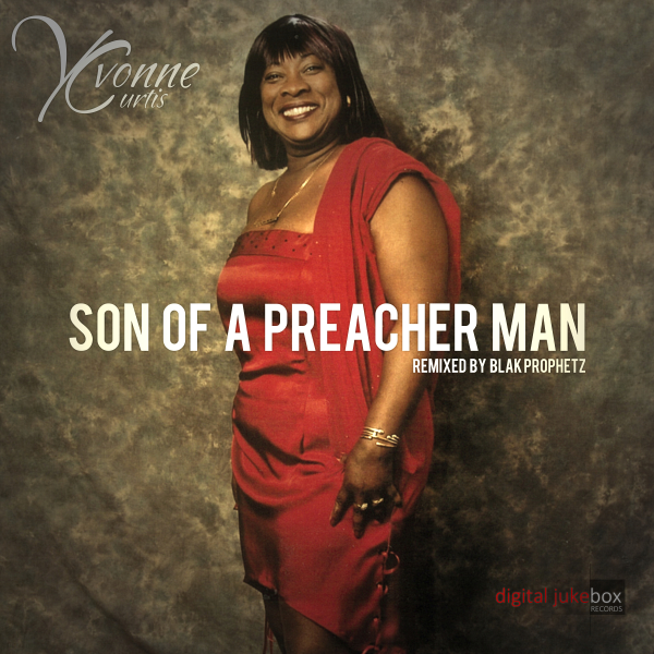 Son Of A Preacher Man - Yvonne Curtis