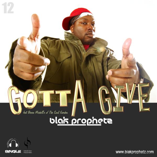 U Gotta Give - Blak Prophetz