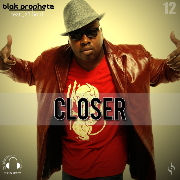 Closer by The Blak Prophetz
