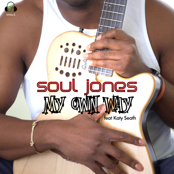 My Own Way - Soul Jones feat Soul Garden
