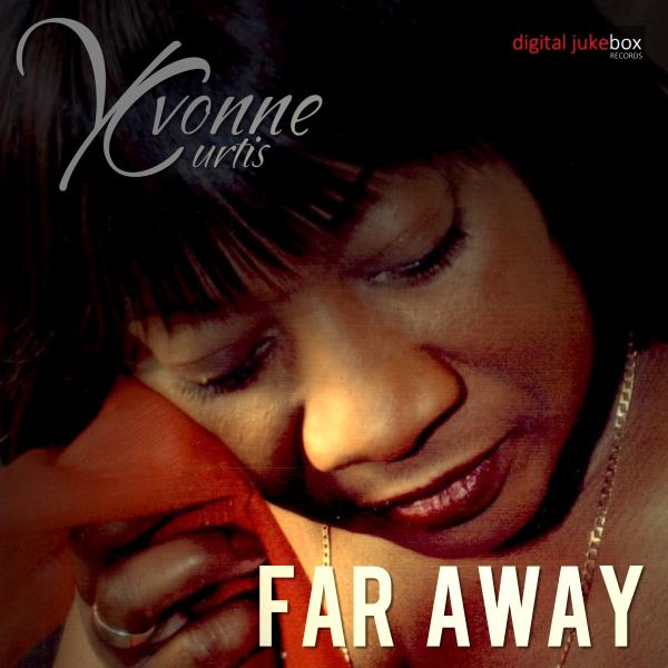 Yvonne Curtis - Far Away