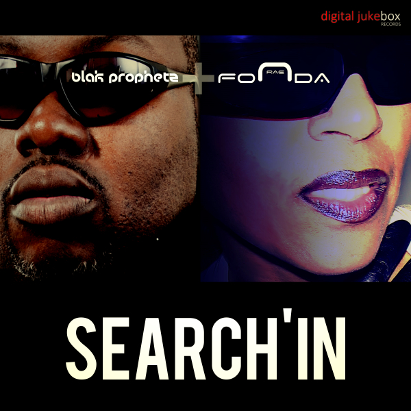 Blak Prophetz & Fonda Rae Search'in (M.Duffus)